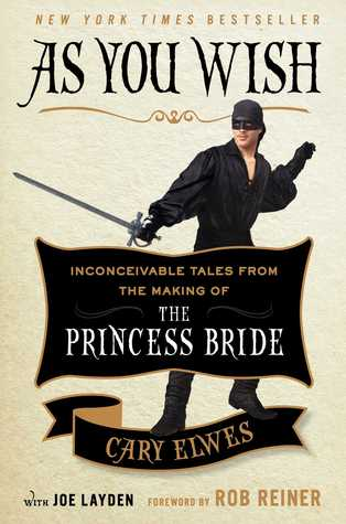 As You Wish: Inconceivable Tales from the Making of The ... Book Cover