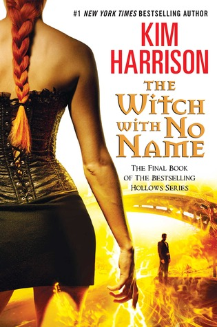 The Witch With No Name by Kim Harrison