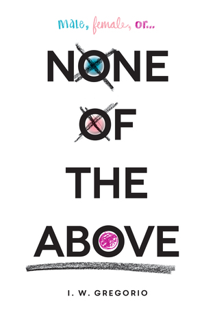 None of the Above by I.W. Gregorio