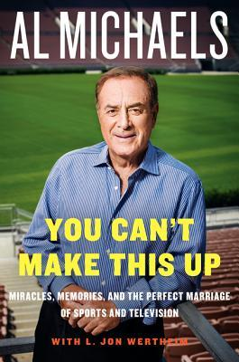 You Can't Make This Up – a sports memoir