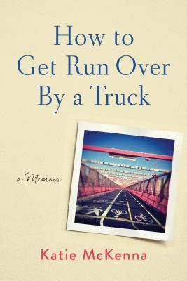 How To Get Run Over By A Truck