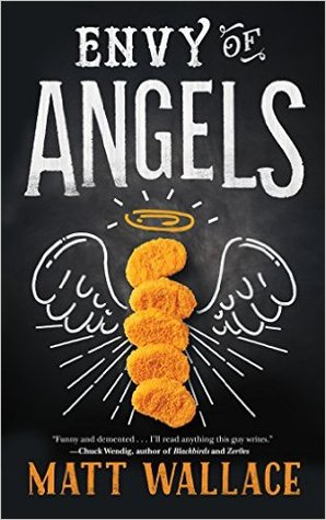 Envy of Angels by Matt Wallace